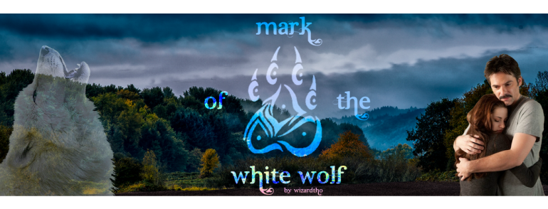 Mark of the White Wolf - Bella MacLeod's Twilight Fanfiction